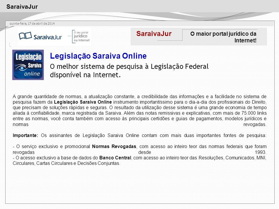 SaraivaJur quinta-feira, 17 de abril de 2014 SaraivaJur O maior portal jurídico da Internet.