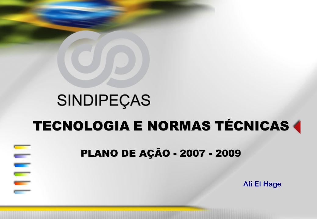 TECNOLOGIA E NORMAS TÉCNICAS PLANO DE AÇÃO - 2007 - 2009 Ali El Hage