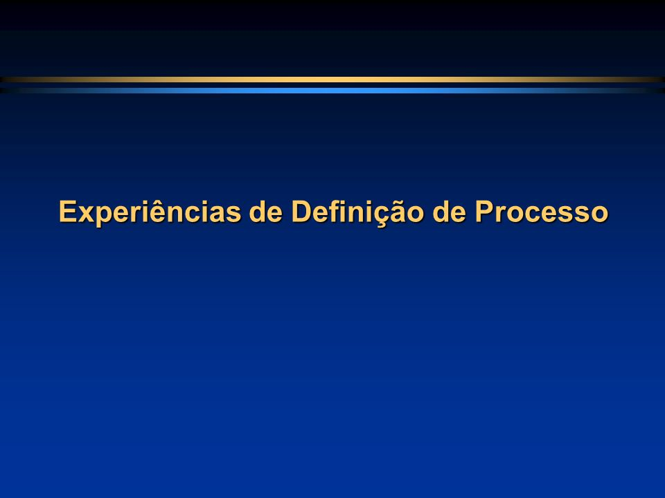 Experiências de Definição de Processo