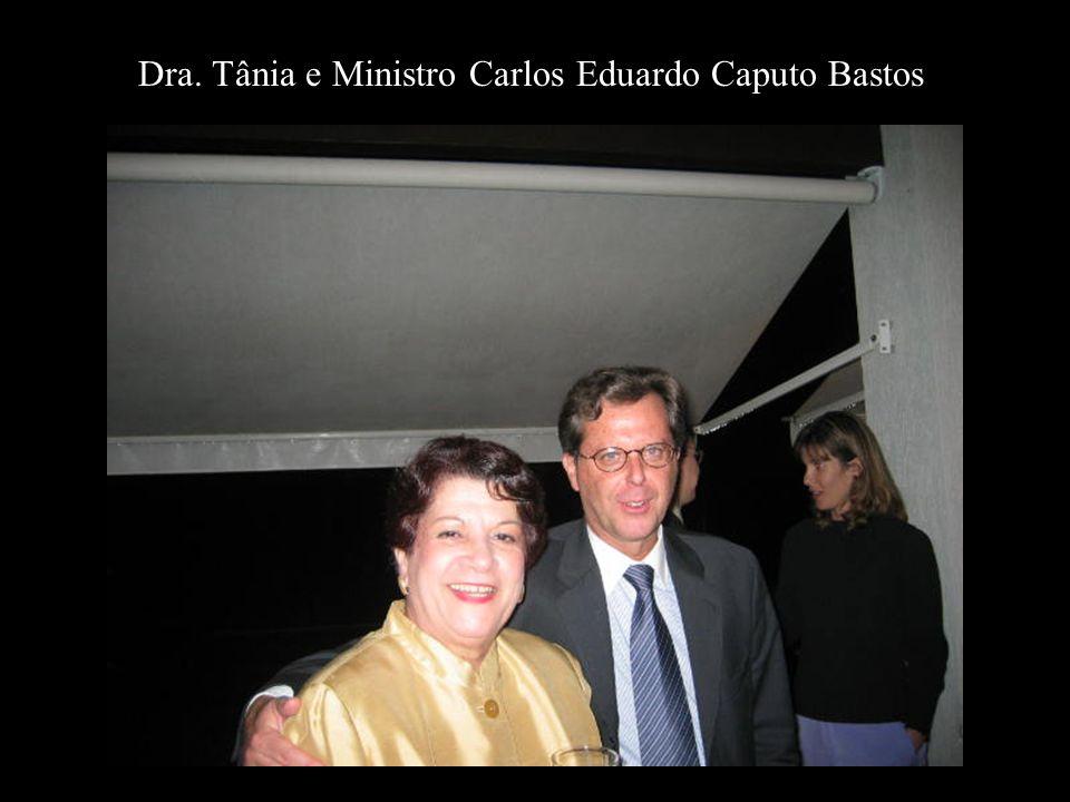 Dra. Tânia e Ministro Carlos Eduardo Caputo Bastos