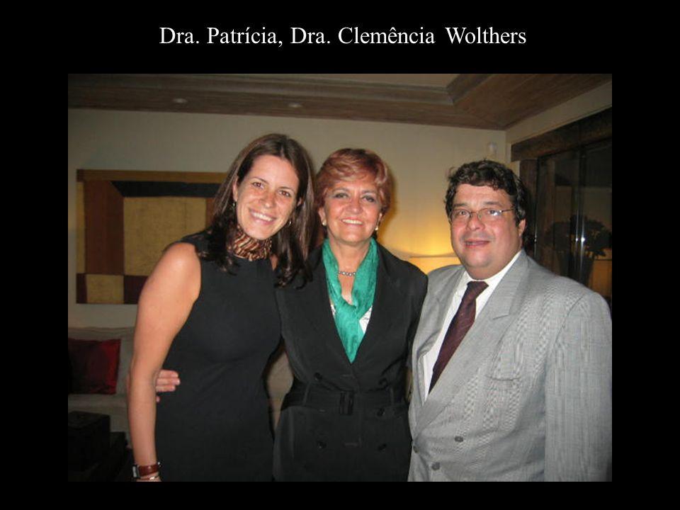 Dra. Patrícia, Dra. Clemência Wolthers