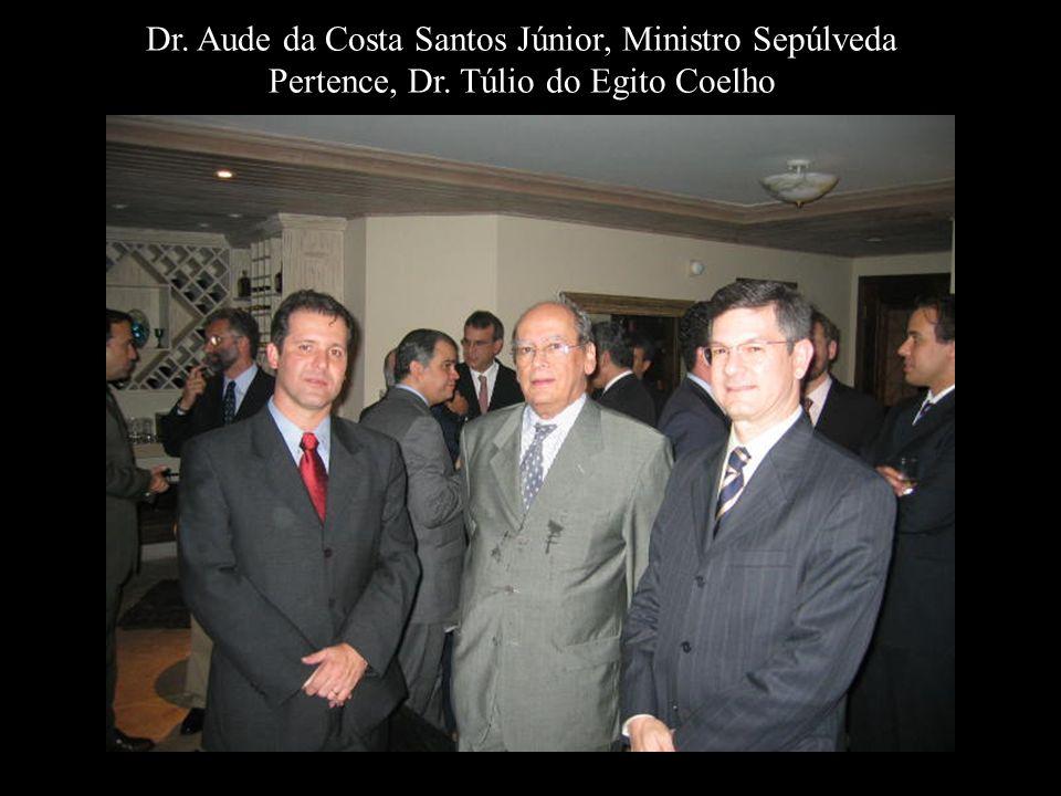 Dr. Aude da Costa Santos Júnior, Ministro Sepúlveda Pertence, Dr. Túlio do Egito Coelho
