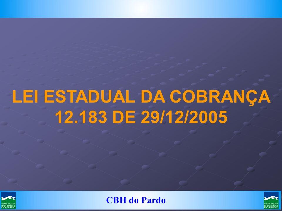 CBH do Pardo LEI ESTADUAL DA COBRANÇA 12.183 DE 29/12/2005