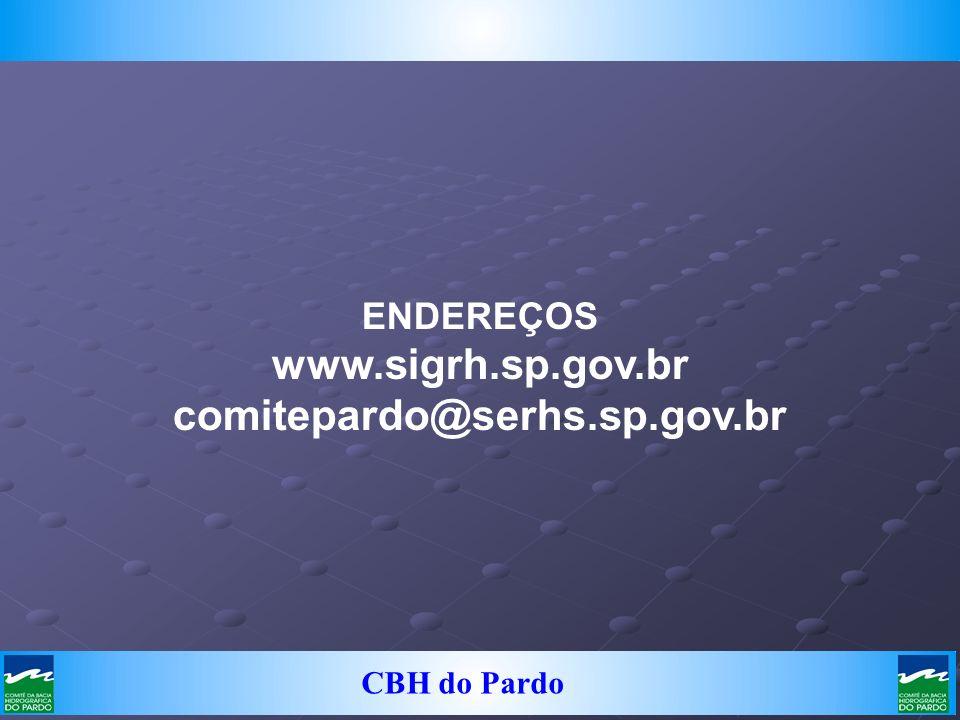 CBH do Pardo ENDEREÇOS www.sigrh.sp.gov.br comitepardo@serhs.sp.gov.br