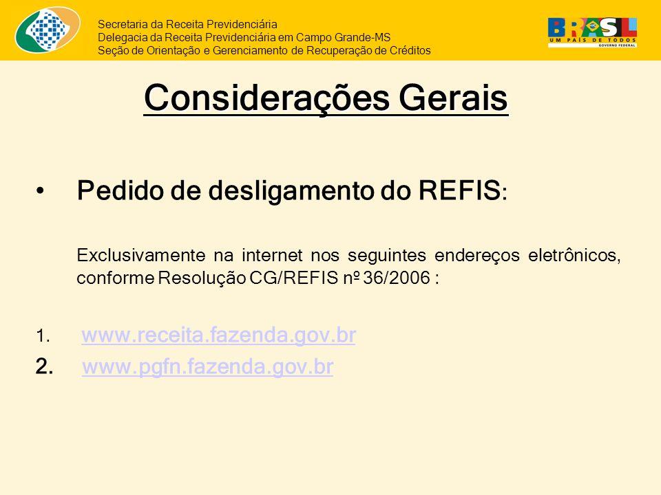 Secretaria da Receita Previdenciária Delegacia da Receita Previdenciária em Campo Grande-MS Seção de Orientação e Gerenciamento de Recuperação de Créd