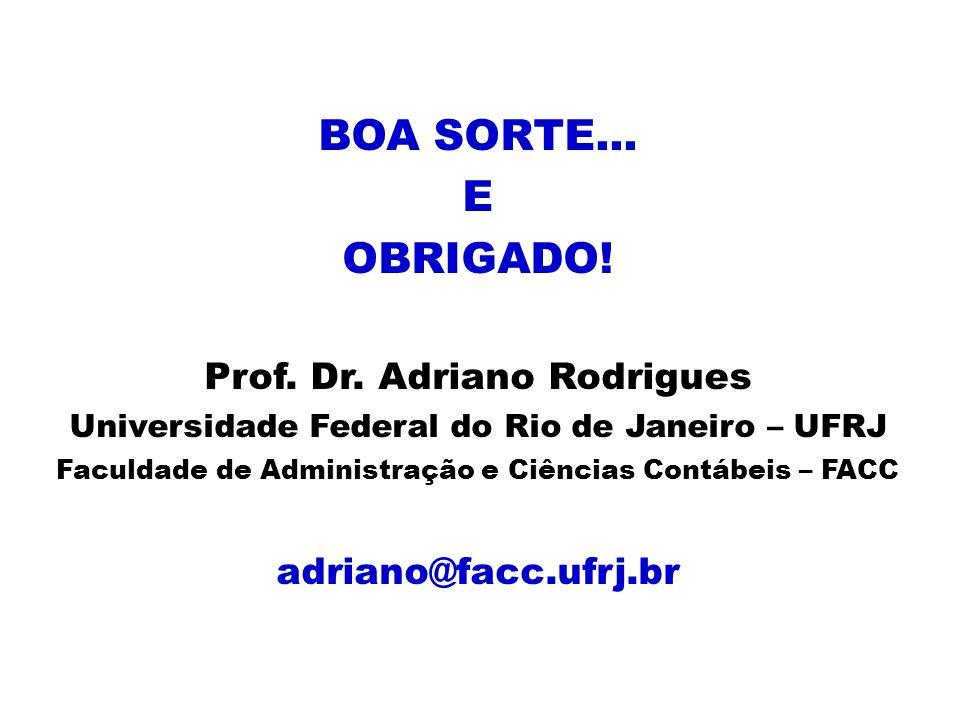 BOA SORTE...E OBRIGADO. Prof. Dr.