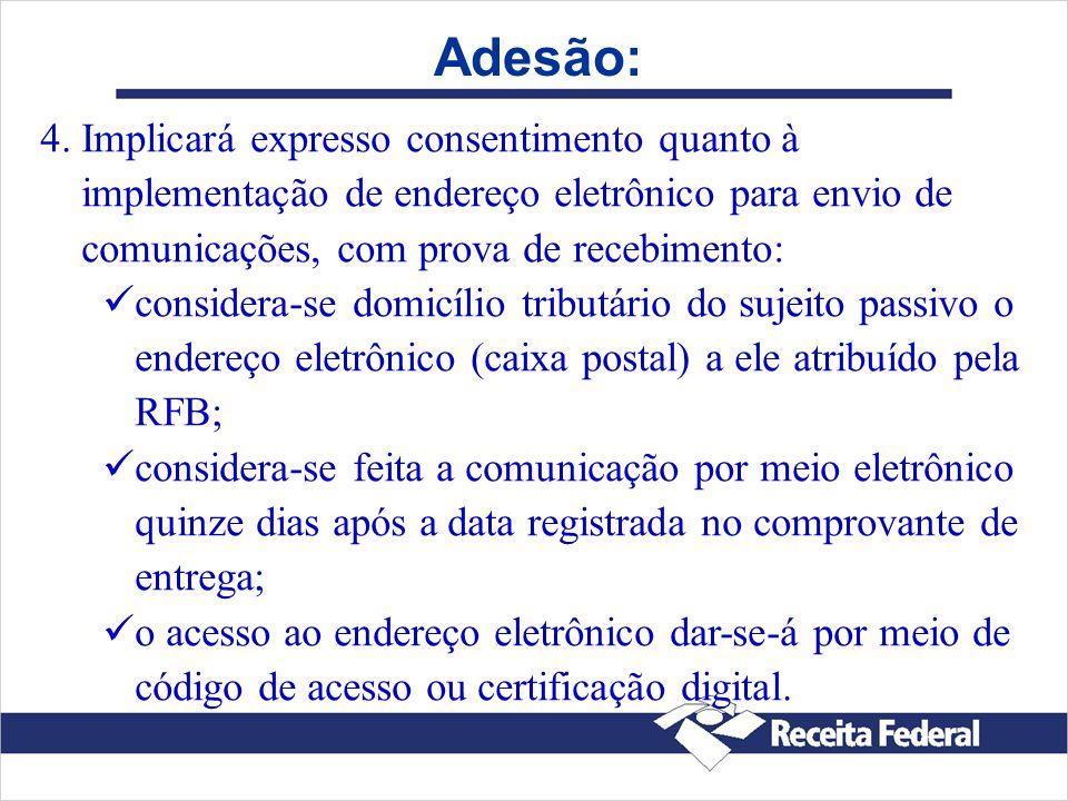 Adesão: 4. 4.Implicará expresso consentimento quanto à implementação de endereço eletrônico para envio de comunicações, com prova de recebimento: cons
