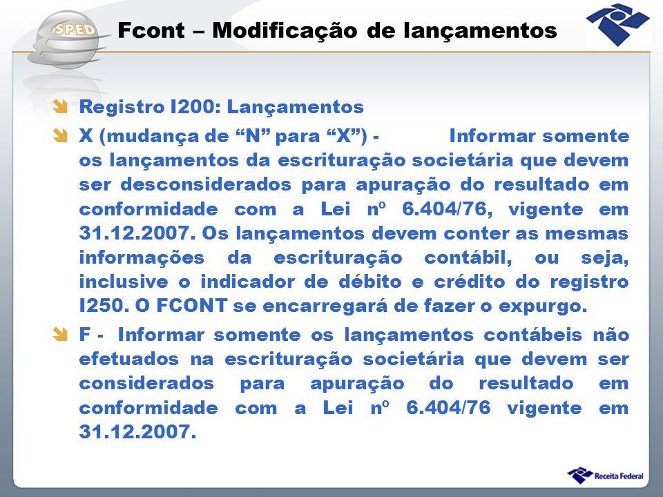 Fcont – Modificação de lançamentos Registro I200: Lançamentos X (mudança de N para X) - Informar somente os lançamentos da escrituração societária que