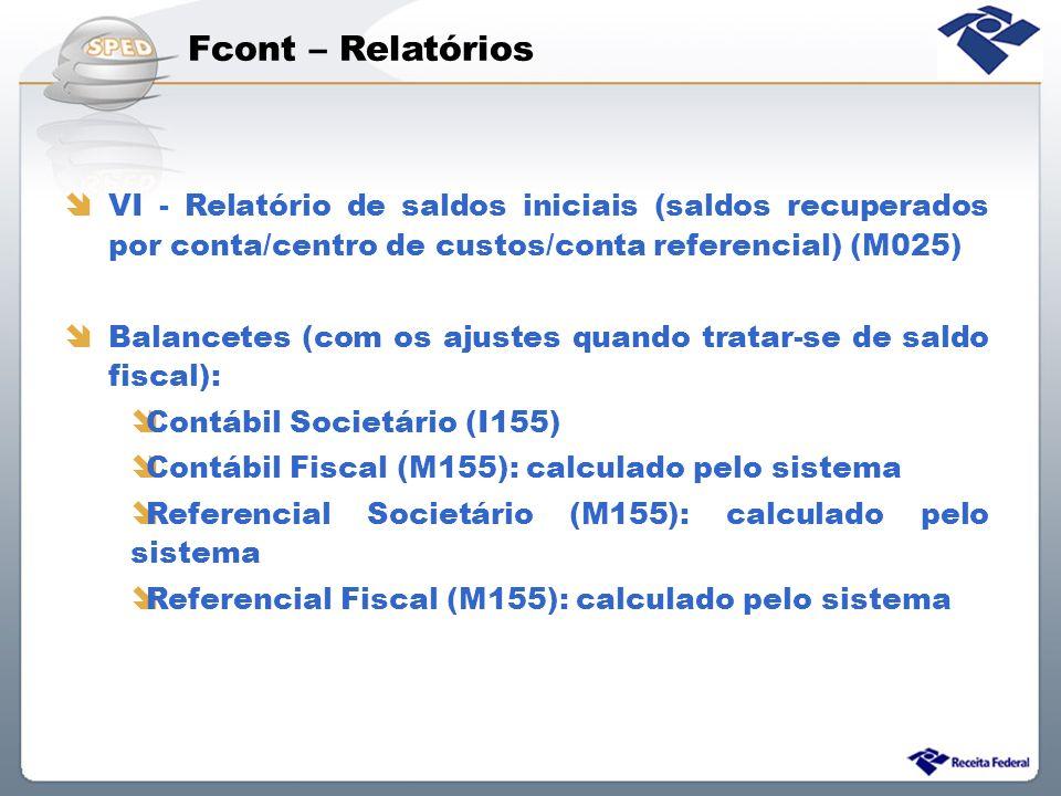 Fcont – Relatórios VI - Relatório de saldos iniciais (saldos recuperados por conta/centro de custos/conta referencial) (M025) Balancetes (com os ajust