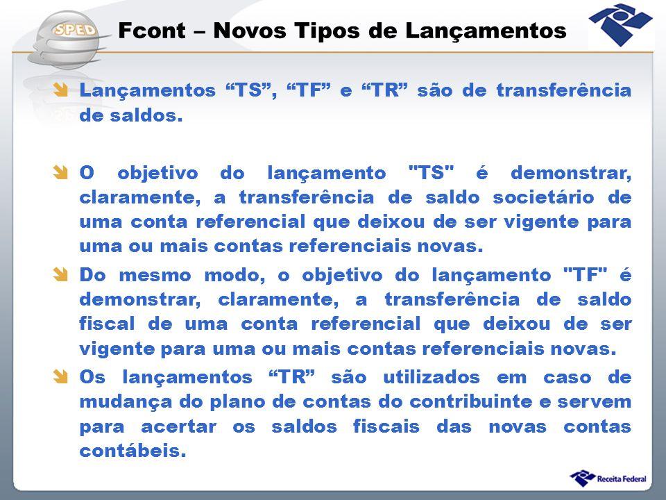 Fcont – Novos Tipos de Lançamentos Lançamentos TS, TF e TR são de transferência de saldos. O objetivo do lançamento