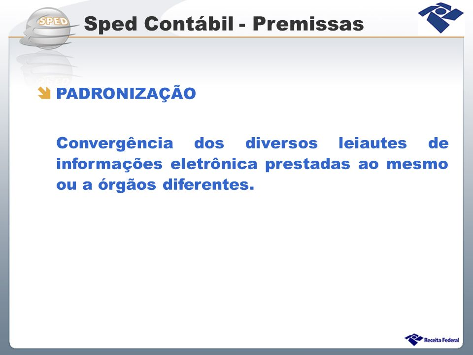 Sped Contábil - Premissas COMPARTILHAMENTO Emenda Constitucional nº 42/2003 Art.