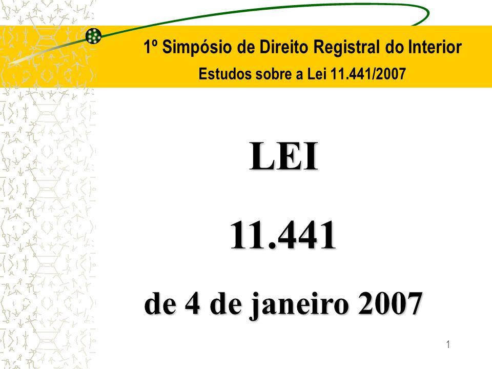 1 1º Simpósio de Direito Registral do Interior Estudos sobre a Lei 11.441/2007 LEI11.441 de 4 de janeiro 2007