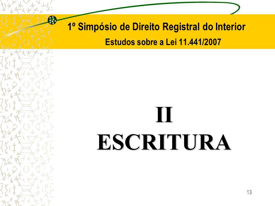 13 1º Simpósio de Direito Registral do Interior Estudos sobre a Lei 11.441/2007 IIESCRITURA