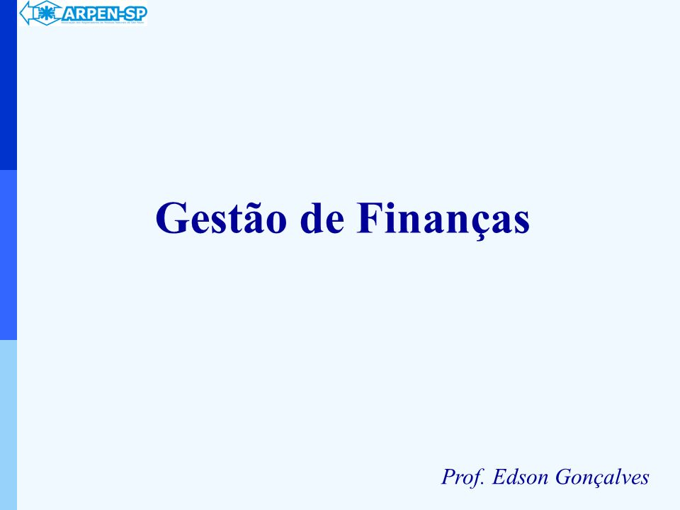 CONHECENDO A ESTRUTURA DE RESULTADOS Gestão de Finanças