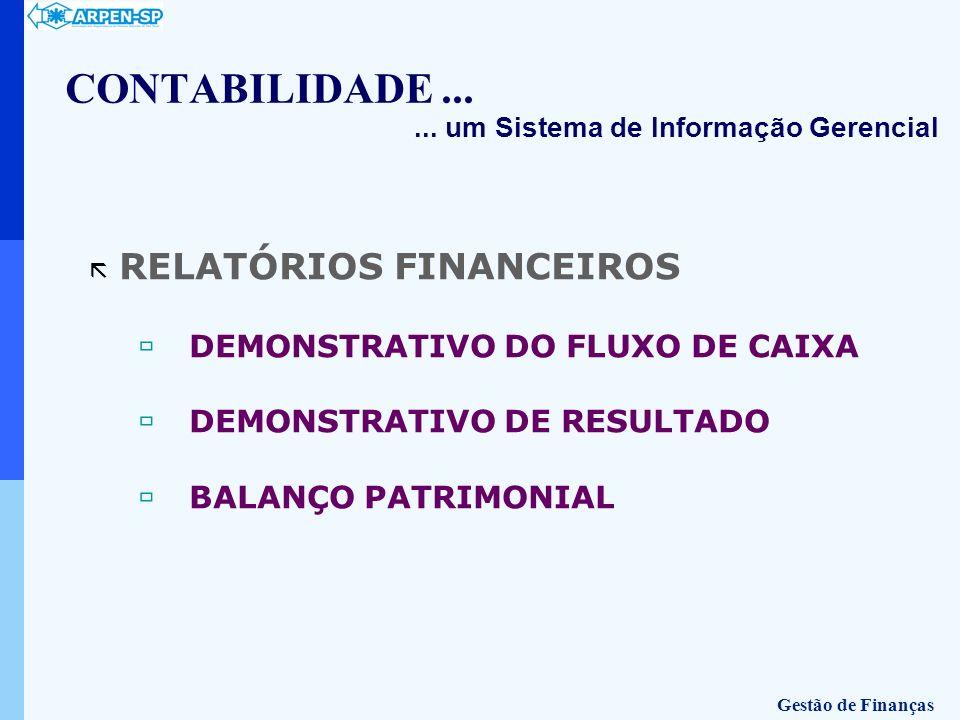 ã RELATÓRIOS FINANCEIROS ùDEMONSTRATIVO DO FLUXO DE CAIXA ùDEMONSTRATIVO DE RESULTADO ùBALANÇO PATRIMONIAL CONTABILIDADE...... um Sistema de Informaçã