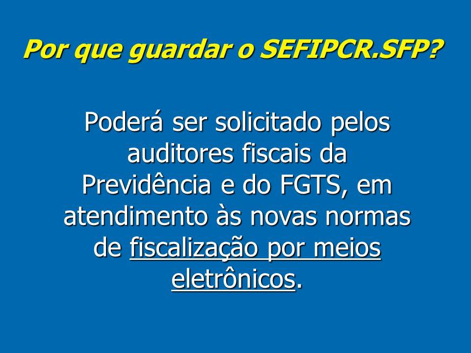 Por que guardar o SEFIPCR.SFP.