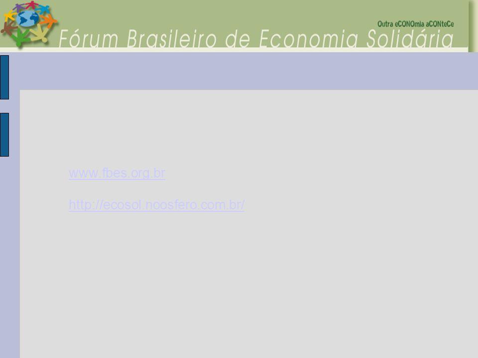 www.fbes.org.br http://ecosol.noosfero.com.br/