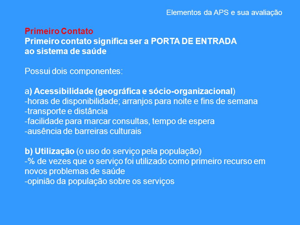Avaliar o PCAtool Brasil Comparar o PCATool: adulto e criança; Selecionar um questionário simplificado para aplicação na UBS (usuário ou profissional);