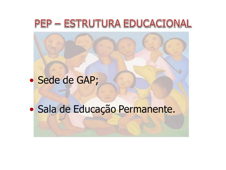 Sede de GAP; Sala de Educação Permanente.