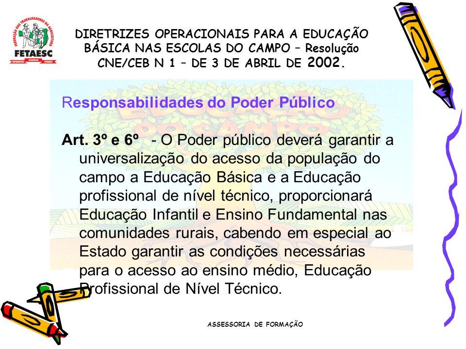 ASSESSORIA DE FORMAÇÃO Responsabilidades do Poder Público Art.