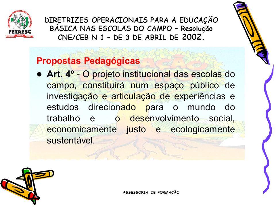 ASSESSORIA DE FORMAÇÃO Propostas Pedagógicas Art.
