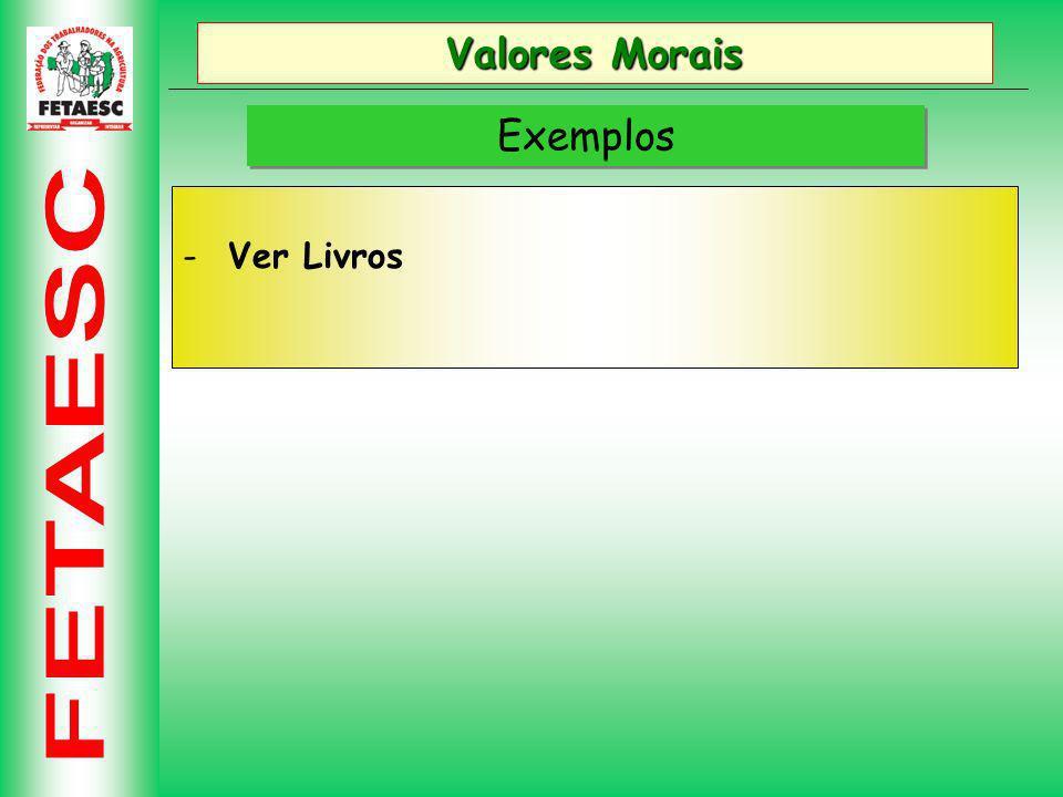 Valores Morais Exemplos - Ver Livros