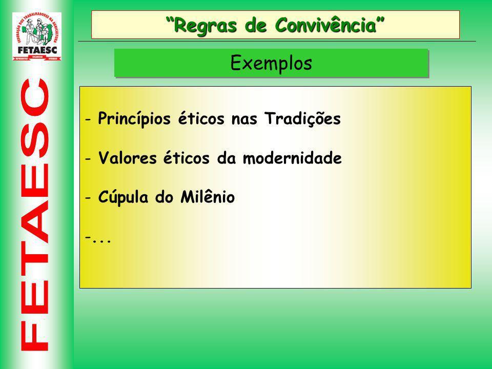 Regras de Convivência Exemplos - Princípios éticos nas Tradições - Valores éticos da modernidade - Cúpula do Milênio -...