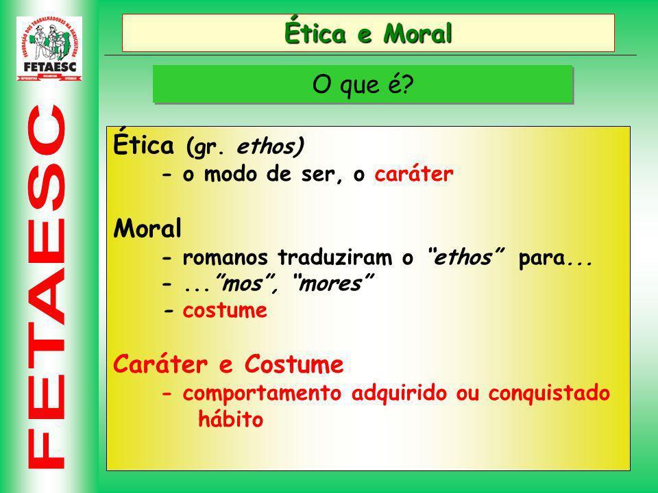 Ética e Moral Para quem distingue Moral - costumes, hábitos, comportamentos dos seres humanos, as regras de comporta- mento adotadas pelas comunidades.