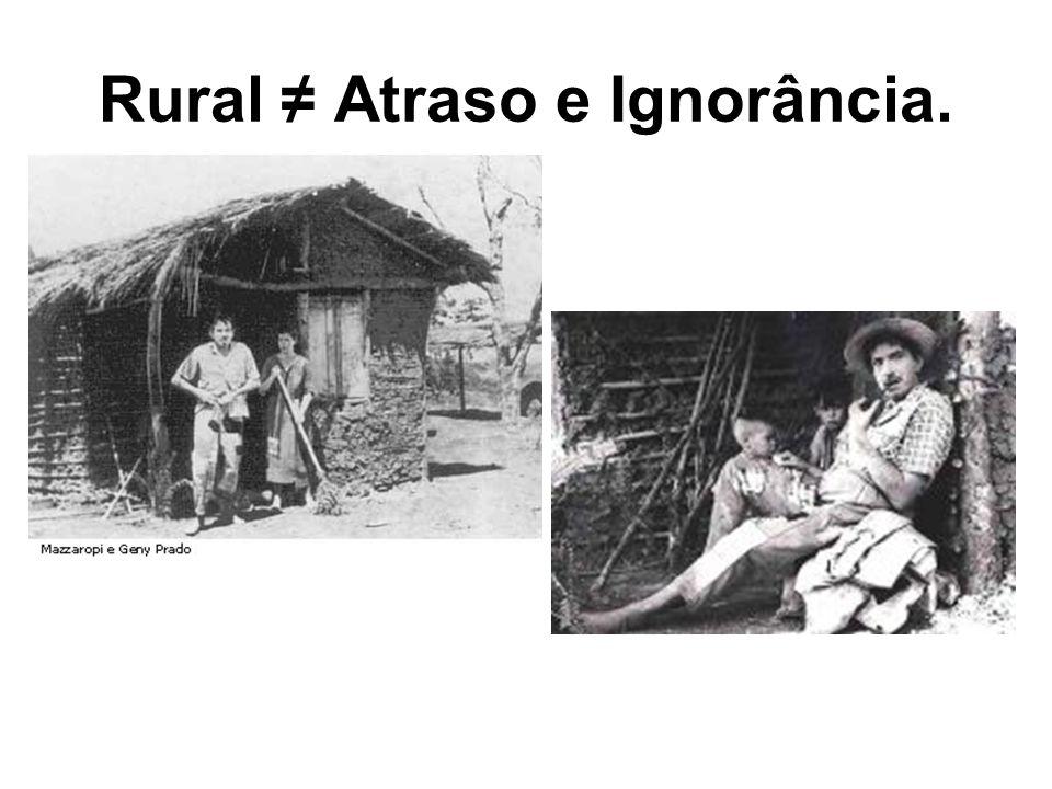Rural Atraso e Ignorância.