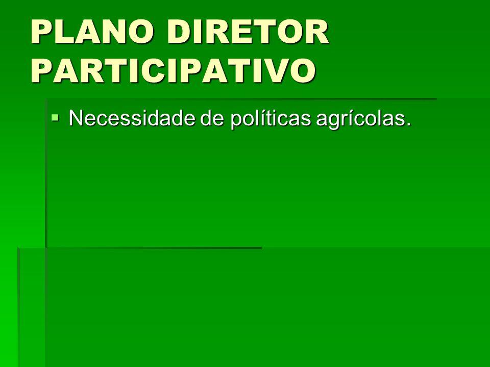 Necessidade de políticas agrícolas. Necessidade de políticas agrícolas.
