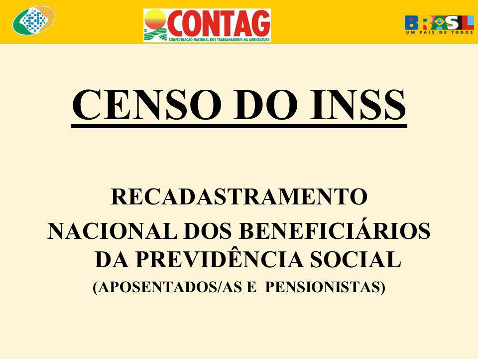 CENSO DO INSS RECADASTRAMENTO NACIONAL DOS BENEFICIÁRIOS DA PREVIDÊNCIA SOCIAL (APOSENTADOS/AS E PENSIONISTAS)