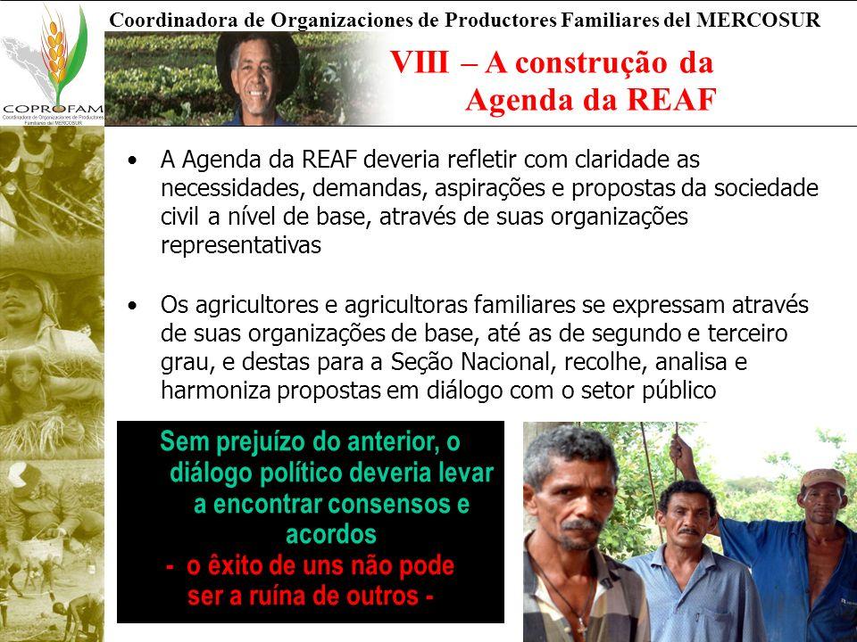 Coordinadora de Organizaciones de Productores Familiares del MERCOSUR VIII – A construção da Agenda da REAF A Agenda da REAF deveria refletir com clar