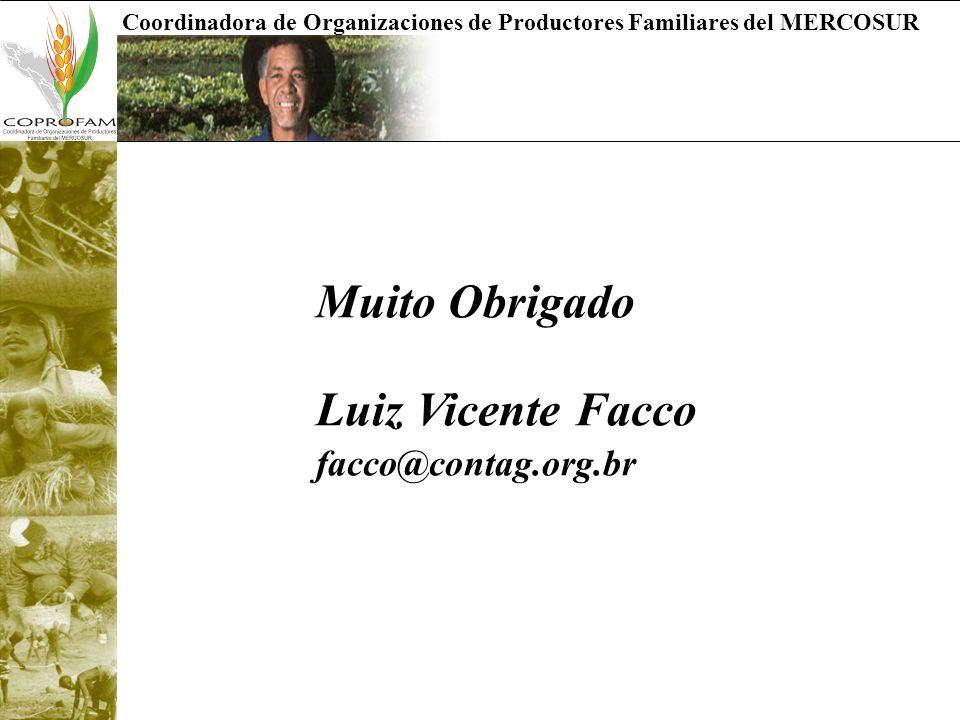 Coordinadora de Organizaciones de Productores Familiares del MERCOSUR Muito Obrigado Luiz Vicente Facco facco@contag.org.br