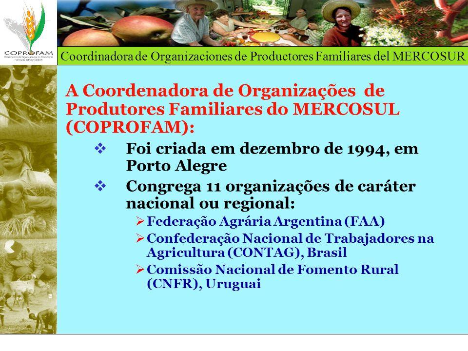 Coordinadora de Organizaciones de Productores Familiares del MERCOSUR Associação de Mulheres Rurais do Uruguai (AMRU), Uruguai Associação de Colonos do Uruguai (ACU), Uruguai Intergremial de Produtores de Leite (IPL), Uruguai União Agrícola Nacional (UAN), Paraguai Movimento Unitário de Campesinos y Etnias de Chile (MUCECH), Chile Confederação Nacional da Agricultura Familiar Campesina - Voz del Campo, Chile Coordenadora de Integração de Organizações Econômicas Campesinas (CIOEC), Bolivia Central Campesina do Peru (CCP), Peru