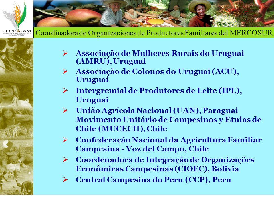 Coordinadora de Organizaciones de Productores Familiares del MERCOSUR Associação de Mulheres Rurais do Uruguai (AMRU), Uruguai Associação de Colonos d