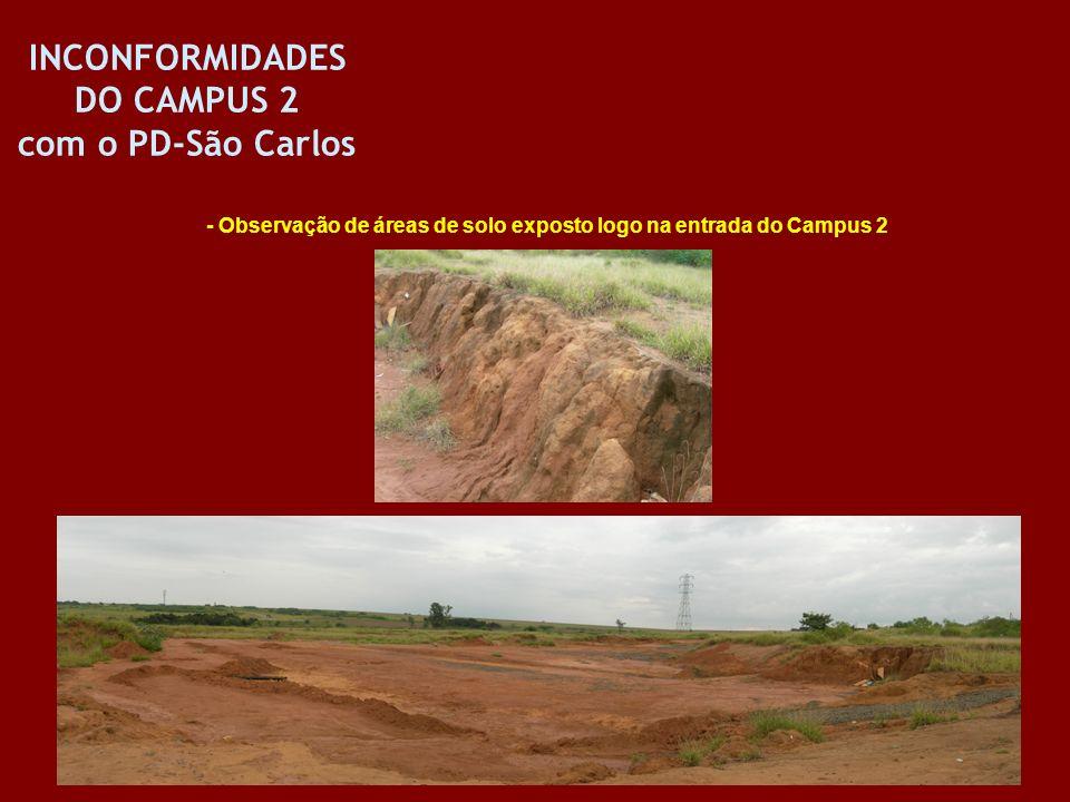 INCONFORMIDADES DO CAMPUS 2 com o PD-São Carlos - Observação de áreas de solo exposto logo na entrada do Campus 2