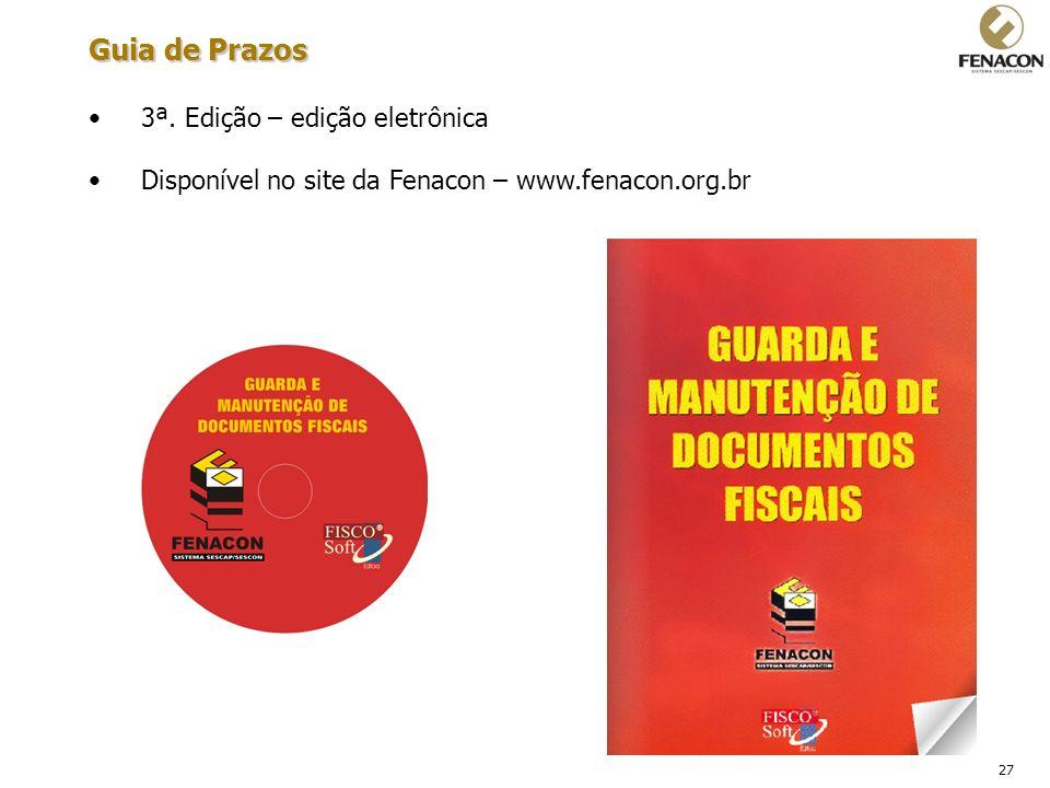 27 Guia de Prazos 3ª. Edição – edição eletrônica Disponível no site da Fenacon – www.fenacon.org.br