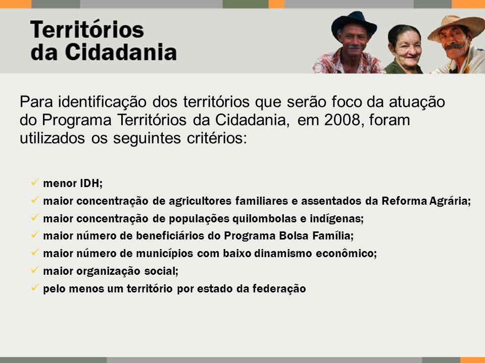 menor IDH; maior concentração de agricultores familiares e assentados da Reforma Agrária; maior concentração de populações quilombolas e indígenas; ma