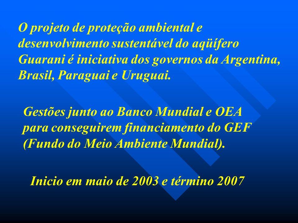 O projeto de proteção ambiental e desenvolvimento sustentável do aqüífero Guarani é iniciativa dos governos da Argentina, Brasil, Paraguai e Uruguai.