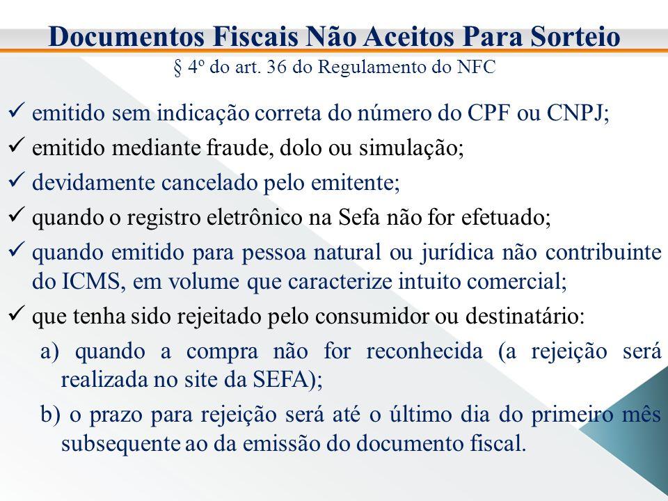 Documentos Fiscais Não Aceitos Para Sorteio § 4º do art.