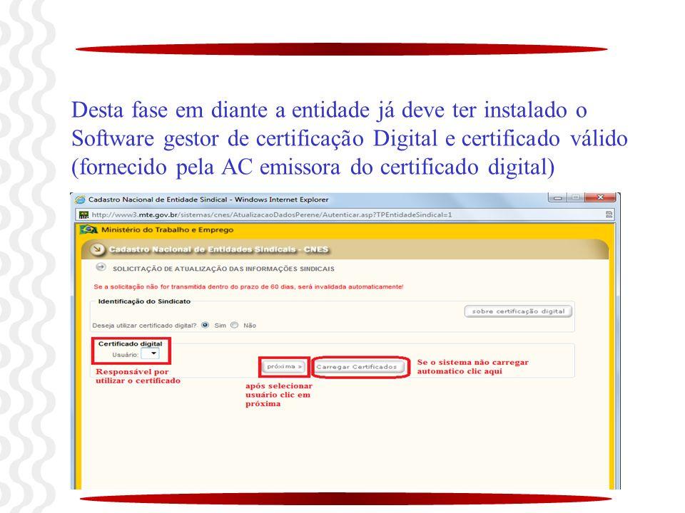 Desta fase em diante a entidade já deve ter instalado o Software gestor de certificação Digital e certificado válido (fornecido pela AC emissora do ce