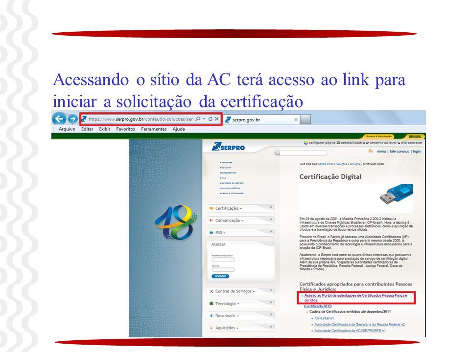 Acessando o sítio da AC terá acesso ao link para iniciar a solicitação da certificação