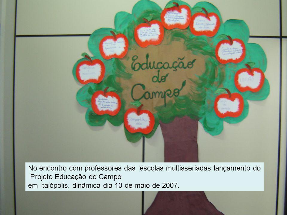 Apresentação da proposta ao Conselho Municipal de Educação e ao Conselho do FUNDEB municipal com a Secretaria Municipal de Agricultura em 31 de maio de 2007.