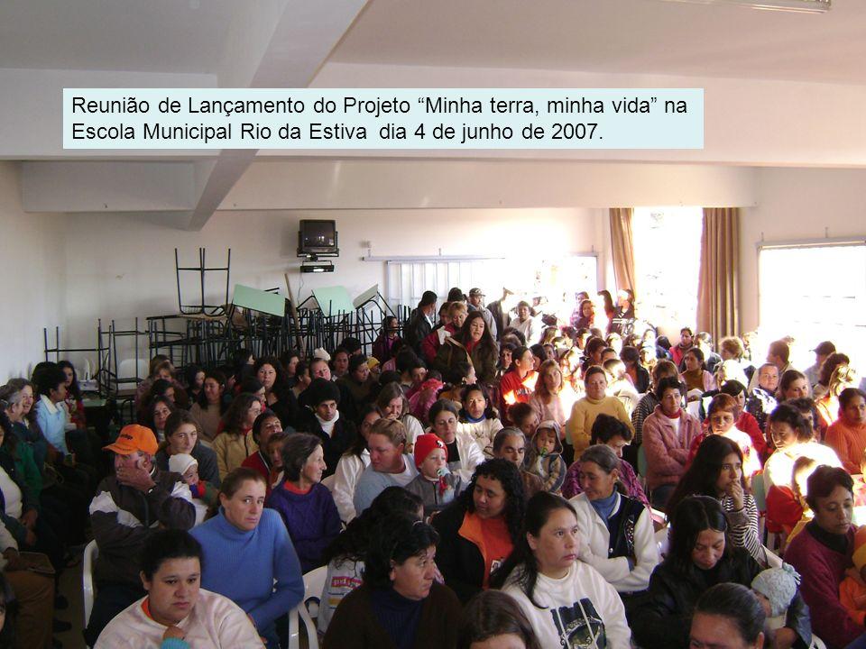 Segundo semestre de 2007, implantação do projeto na Escola Municipal Rio da Estiva.
