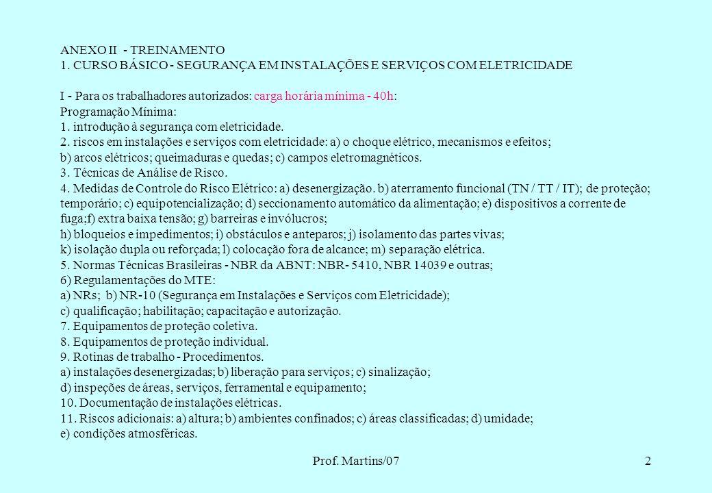 Prof.Martins/0722 10.8 -HABILITAÇÃO, QUALIFICAÇÃO, CAPACITAÇÃO E AUTORIZAÇÃO DOS TRABALHADORES.