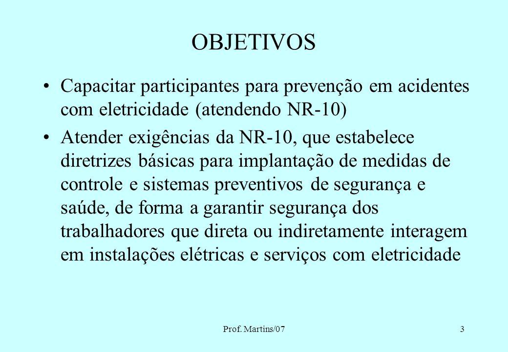 Prof. Martins/072 ANEXO II - TREINAMENTO 1. CURSO BÁSICO - SEGURANÇA EM INSTALAÇÕES E SERVIÇOS COM ELETRICIDADE I - Para os trabalhadores autorizados:
