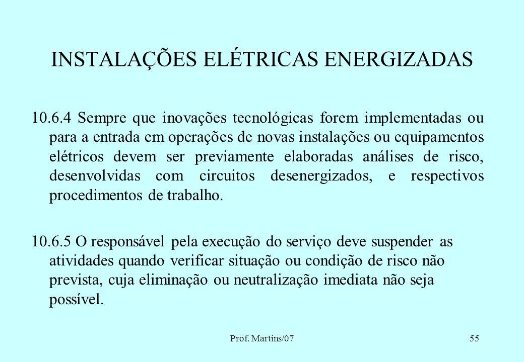 Prof. Martins/0754 INSTALAÇÕES ELÉTRICAS ENERGIZADAS 10.6.1.2 As operações elementares como ligar e desligar circuitos elétricos, realizadas em baixa
