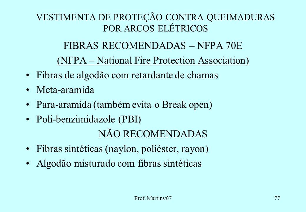 Prof. Martins/0776 Normas para testes de tecidos e roupas para proteção contra queimaduras por arcos elétricos: ASTM-F 1959/F 1959M – 1999 IEC-61482-1