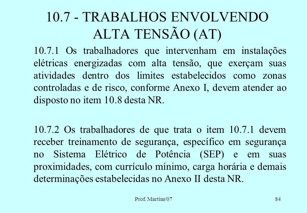 Prof. Martins/0783 a) identificação de circuitos elétricos; b) travamentos e bloqueios de dispositivos e sistemas de manobra e comandos; c) restrições