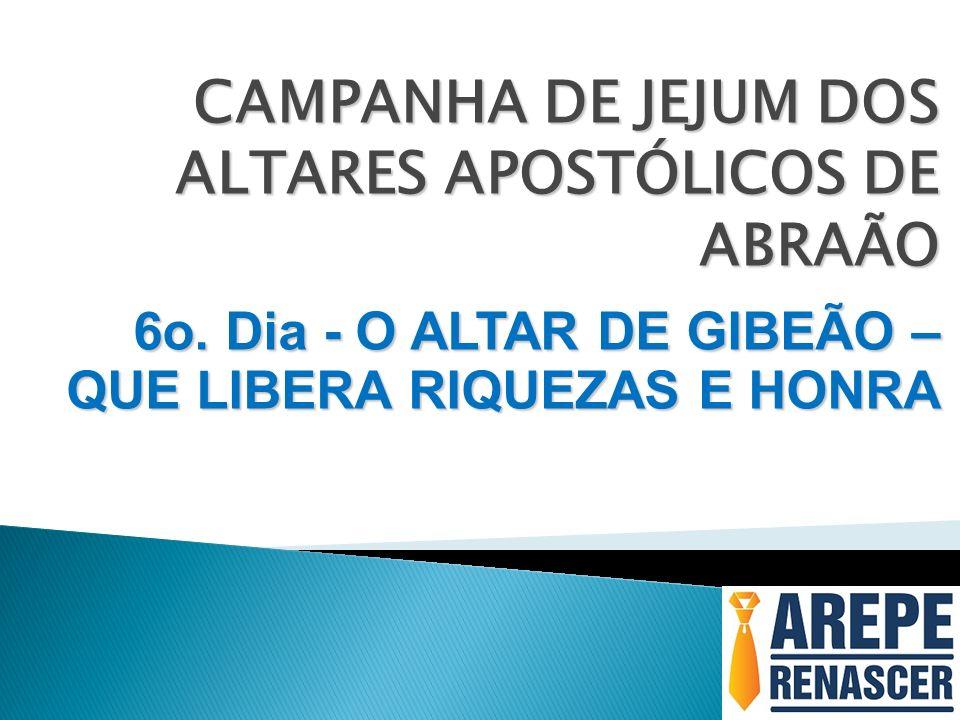 CAMPANHA DE JEJUM DOS ALTARES APOSTÓLICOS DE ABRAÃO 6o.